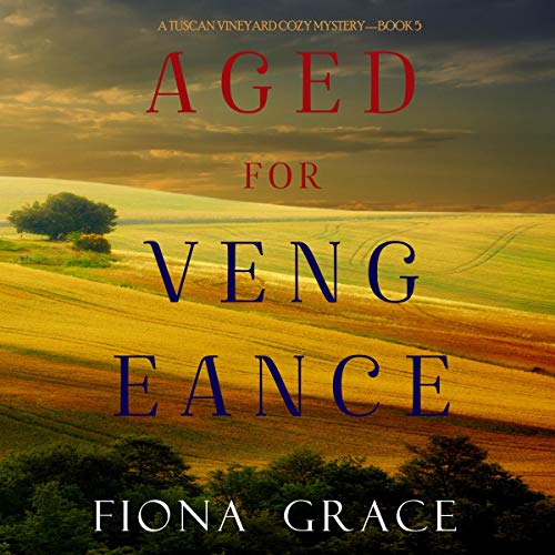 Aged for Vengeance Audiobook By Fiona Grace cover art