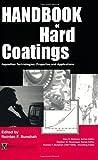 Handbook of Hard Coatings: Deposition Technolgies, Properties and...