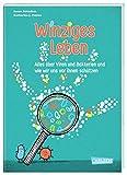 Winziges Leben. Corona und andere Mikroben für Kinder erklärt (Sachbuch kompakt und aktuell)