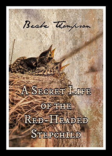 A Secret Life of the Red-Headed Stepchild: Blogposts and Short Fiction by Beabe Thompson (English Edition)