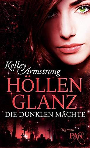 Die Dunklen Mächte: Höllenglanz: Roman (Die Chloe-Saunders-Reihe, Band 3)