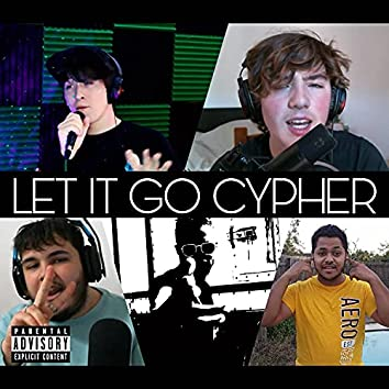 Let It Go Cypher, Vol. 1 (feat. Epix, Kxzz, SBFL, Pine, Pine, Elijah Law, Nampson, Invade, SirKit, Eli Innuendo & Cy)