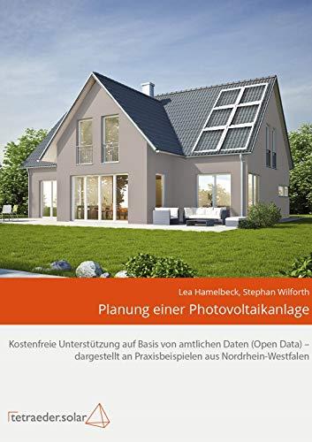 Planung einer Photovoltaikanlage: Kostenfreie Unterstützung auf Basis von amtlichen Daten (Open Data) - dargestellt an Praxisbeispielen aus Nordrhein-Westfalen