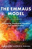 The Emmaus Model: Discipleship, Theological Education, and Transformation (Church of the Nazarene)