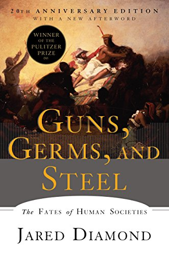 Guns, Germs, and Steel: The Fates of Human Societies (20th Anniversary Edition) (English Edition)