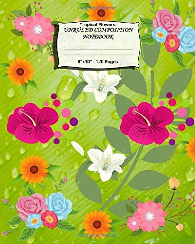 繁栄解釈それによってTropical Flowers Unruled Composition Notebook: Blank Notebook For Flower Lovers. Suitable For Women And Girls. Tropical Flowers Leaves On Wet Background Cover.