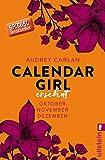 Calendar Girl - Ersehnt: Oktober/November/Dezember (Calendar Girl Quartal 4)