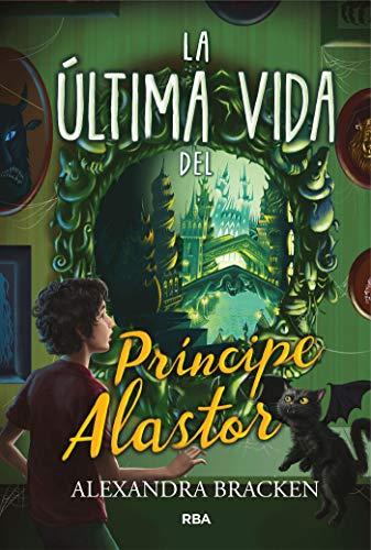 La última vida del Príncipe Alastor (FICCION JUVENIL) eBook ...