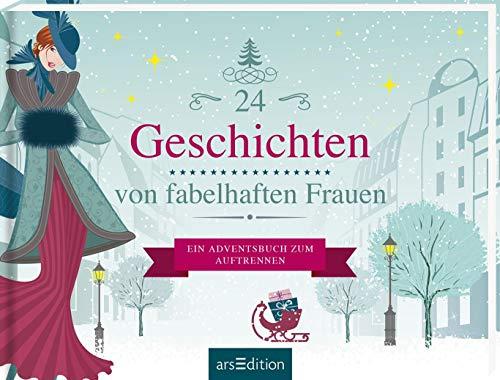 24 Geschichten von fabelhaften Frauen: Ein Adventsbuch zum Aufschneiden (Adventskalender)