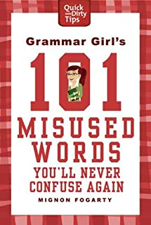 Grammar Girl`s 101 Misused Words You`ll Never Confuse Again (Quick & Dirty Tips)