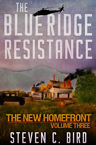 The Blue Ridge Resistance: The New Homefront: Volume 3