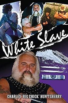 White Slave by [Charles 'Big Chick' Huntsberry]