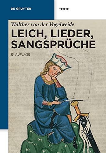 Leich, Lieder, Sangsprüche: Ausgabe Karl Lachmanns aufgrund der 14. von Christoph Cormeau bearbeiteten Ausgabe (de Gruyter Texte)
