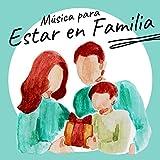 Música para Estar en Familia: Manualidades Infantiles Fáciles, Juegos y Actividades para el Hogar