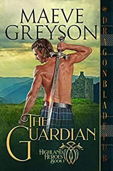 The Guardian (Highland Heroes Book 1) by [Maeve Greyson]