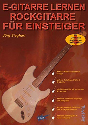 E-Gitarre lernen - Rockgitarre für Einsteiger - mit MP3- und Video-Download, Noten und Tabulatur