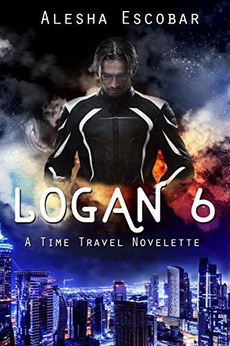 Book: Logan 6 - A Time Travel Novelette by Alesha Escobar