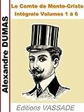 Le Comte de Monte-Cristo (Intègrale les 6 Volumes) - Format Kindle - 0,99 €