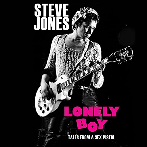 Amazon.com: Lonely Boy: Tales from a Sex Pistol (Edición audio Audible): Steve Jones, Steve Jones, Hachette Audio: Audible Audiobooks