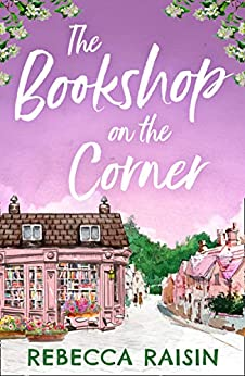 The Bookshop On The Corner (The Gingerbread Café) (The Bookshop series Book 1) by [Rebecca Raisin]