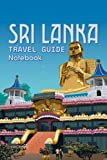 Sri Lanka Travel Guide Notebook: Notebook Journal  Diary/ Lined - Size 6x9 Inches 100 Pages
