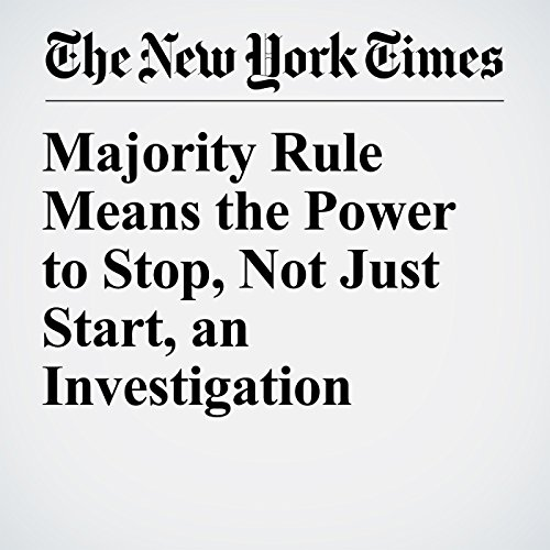 Majority Rule Means the Power to Stop, Not Just Start, an Investigation copertina