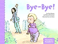 Bye-bye! (Terrific Toddlers)