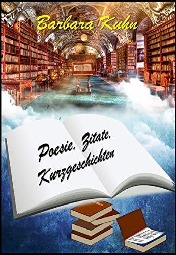 Poesie, Zitate, Kurzgeschichten