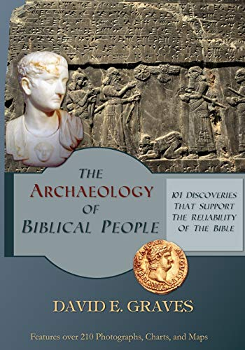 Compare Textbook Prices for The Archaeology of Biblical People: 101 Discoveries that Support the Reliability of the Bible Biblical Archaeology  ISBN 9798591394004 by Graves, Dr. David Elton
