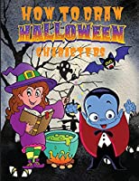 How to Draw Halloween Characters ����: Cute and Fun Activity Book with 50 Unique Illustration for Beginners, Simple Step-by-Step Drawing Guides ����