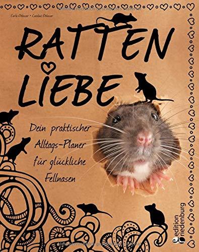Rattenliebe - Dein praktischer Alltags-Planer für glückliche Fellnasen