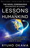 The Novel Coronavirus Originated in China- Lessons for Humankind: Spiritual Messages from Shibasaburo Kitasato and R.A. Goal (English Edition)