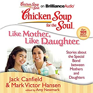 Chicken Soup for the Soul: Like Mother, Like Daughter cover art