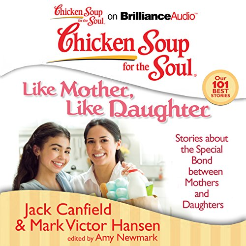 Chicken Soup for the Soul: Like Mother, Like Daughter audiobook cover art