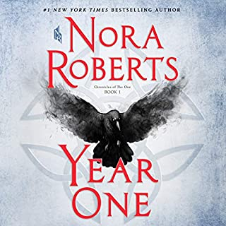 Year One     (Chronicles of The One, Book 1)              By:                                                                                                                                 Nora Roberts                               Narrated by:                                                                                                                                 Julia Whelan                      Length: 12 hrs and 20 mins     411 ratings     Overall 4.4