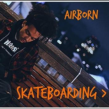 Skateboarding >