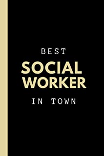 Best Social Worker in Town | Notebook and Gift: A college ruled social worker notebook and gift for social worker graduates