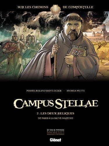 Campus Stellae, sur les chemins de Compostelle - Tome 02 : Les deux reliques