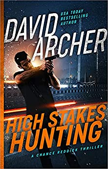 High Stakes Hunting - A Chance Reddick Thriller by [David Archer]