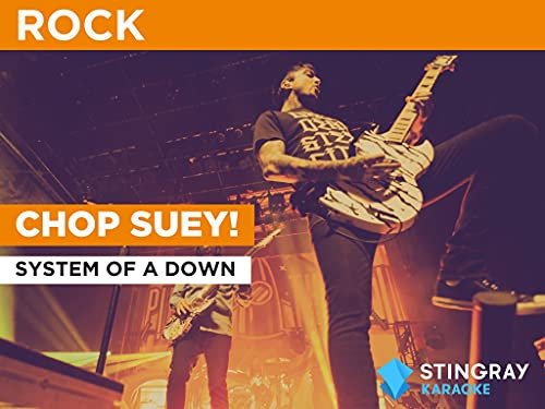 Chop Suey! in the Style of System Of A Down