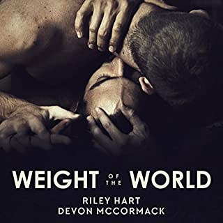 Weight of the World                   By:                                                                                                                                 Riley Hart,                                                                                        Devon McCormack                               Narrated by:                                                                                                                                 Michael Pauley                      Length: 8 hrs and 2 mins     7 ratings     Overall 4.6