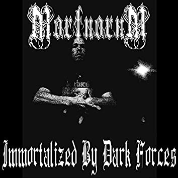 Immortalized By Dark Forces
