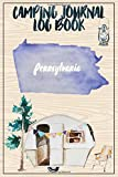 Camping Journal Logbook, Pennsylvania: The Ultimate Campground RV Travel Log Book for Logging Family Adventures and trips at campgrounds and campsites (6 x9) 145 Guided Pages