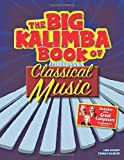 Big Kalimba Book of Classical Music: Melodies of the Great Composers for kalimba in C