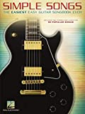 Simple Songs: The Easiest Easy Guitar Songbook Ever (GUITARE) (English Edition)