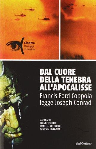 Dal cuore della tenebra all'apocalisse. Francis Ford Coppola legge Joseph Conrad