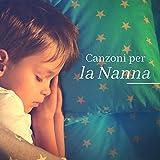 Canzoni per la nanna – Ninna nanne e canzoni per addormentarsi per bambini e adulti