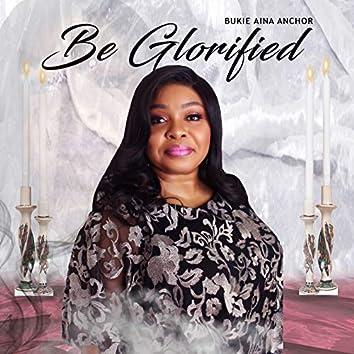 Be Glorified