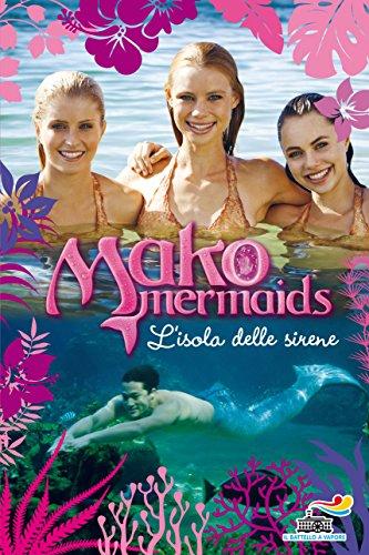 L'isola delle sirene. Mako Mermaids: 1