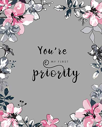 You're My First Priority: 8x10 Large Birthday Book for Recording Anniversaries / Important Dates | Jan-to-Dec Index | Classic Flower Frame Design Gray